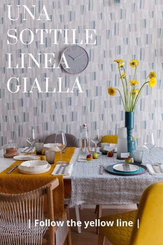 UNA SOTTILE LINEA GIALLA | Follow the yellow line |