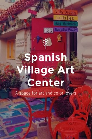 Spanish Village Art Center A space for art and color lovers