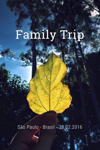Family Trip São Paulo - Brasil - 28.02.2016