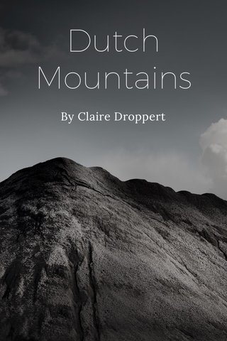 Dutch Mountains By Claire Droppert
