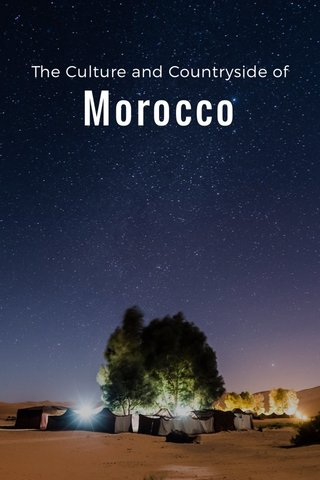 Morocco The Culture and Countryside of
