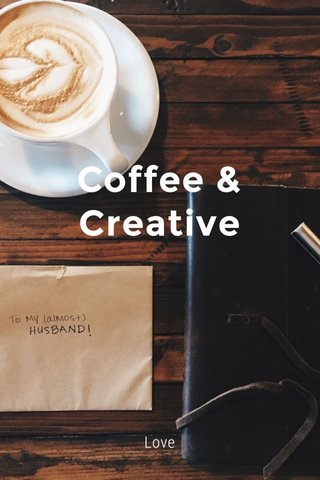Coffee & Creative Love