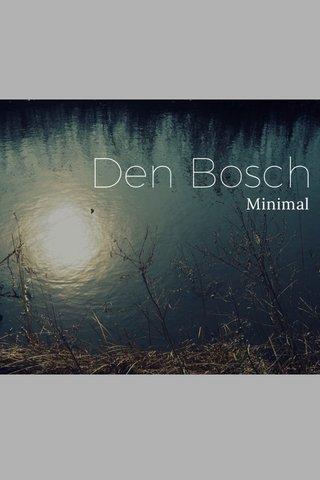 Den Bosch Minimal