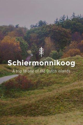 Schiermonnikoog A trip to one of the Dutch islands