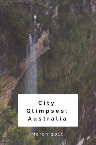 City Glimpses: Australia March 2016