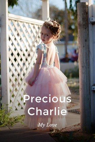 Precious Charlie My Love