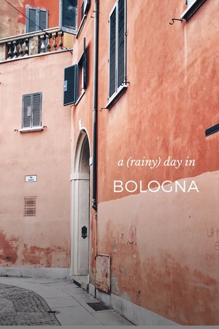 BOLOGNA a (rainy) day in