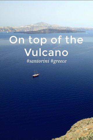 On top of the Vulcano #santorini #greece