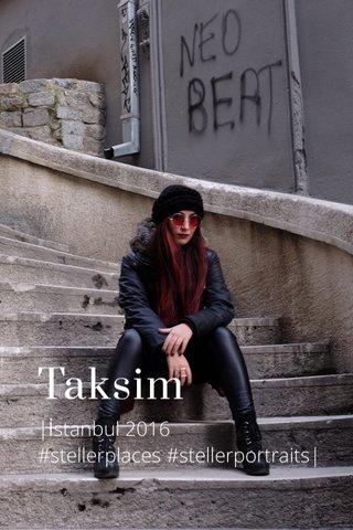 Taksim |İstanbul 2016 #stellerplaces #stellerportraits|