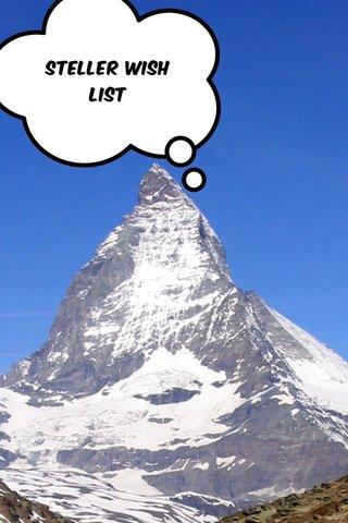 Steller wish list