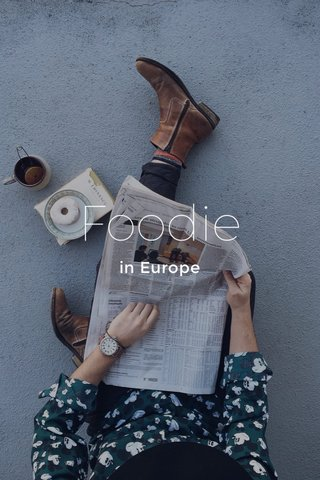 Foodie in Europe