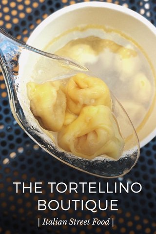THE TORTELLINO BOUTIQUE | Italian Street Food |