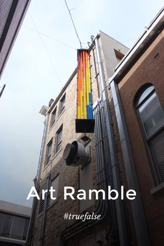 Art Ramble #truefalse