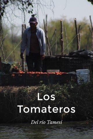 Los Tomateros Del río Tamesí