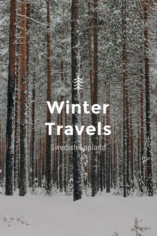 Winter Travels Swedish Lapland