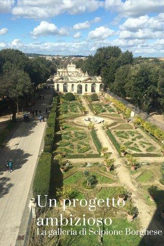 Un progetto ambizioso La galleria di Scipione Borghese