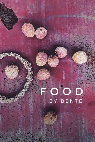 FOOD BY BENTE