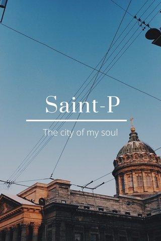 Saint-P The city of my soul