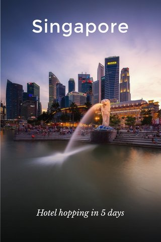 Singapore Hotel hopping in 5 days