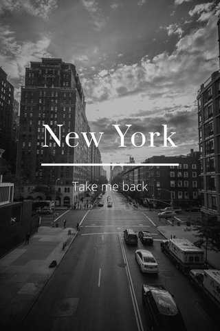 New York Take me back