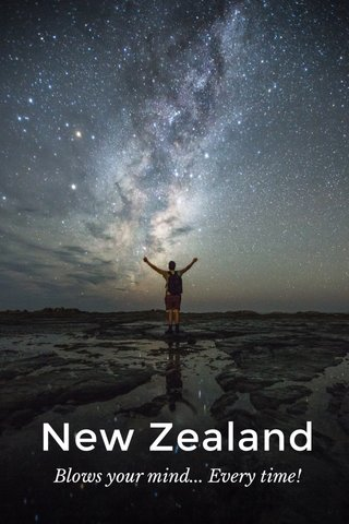 New Zealand Blows your mind... Every time!