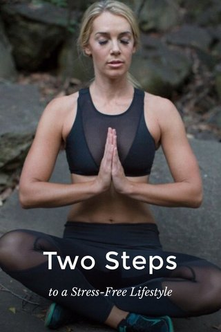 Two Steps to a Stress-Free Lifestyle