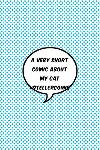 A Very short comic About My Cat #stellercomic