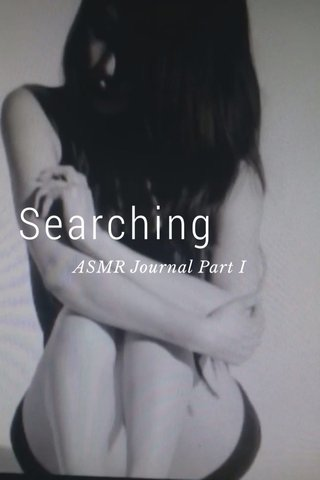 Searching ASMR Journal Part I