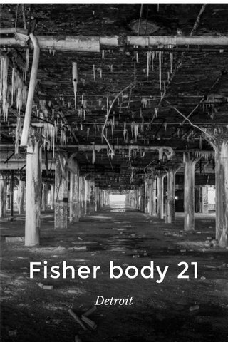 Fisher body 21 Detroit