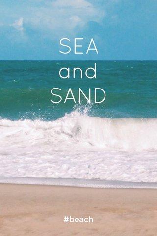 SEA and SAND #beach