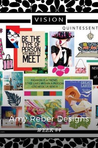 Amy Reber Designs WEEK #4