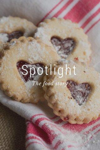 Spotlight The food story