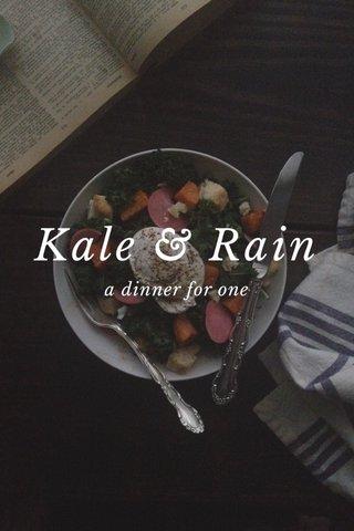 Kale & Rain a dinner for one