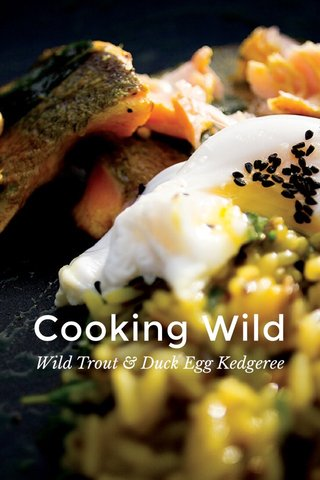 Cooking Wild Wild Trout & Duck Egg Kedgeree