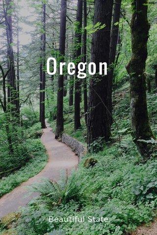 Oregon Beautiful State