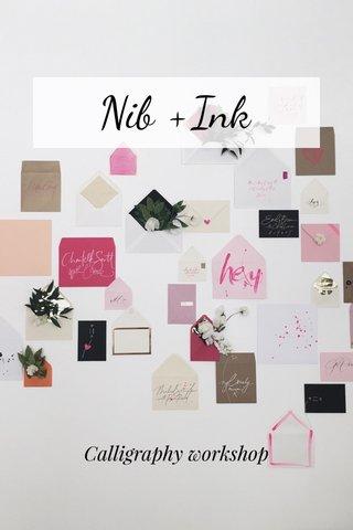 Nib +Ink Calligraphy workshop