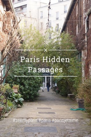 Paris Hidden Passages #seemyparis #paris #parisjetaime