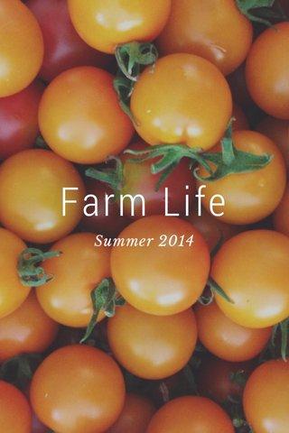 Farm Life Summer 2014