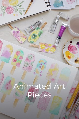 Animated Art Pieces