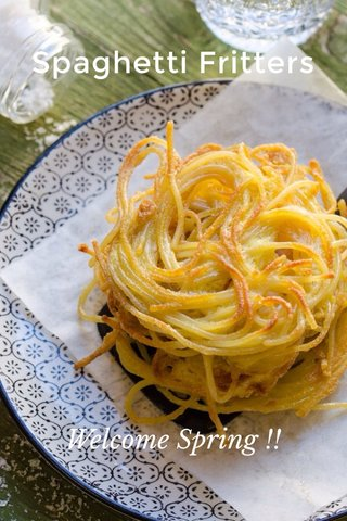 Spaghetti Fritters Welcome Spring !!