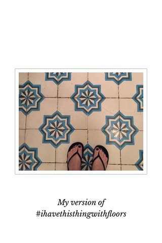 My version of #ihavethisthingwithfloors