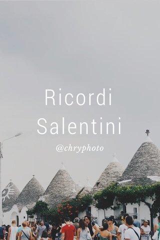 Ricordi Salentini @chryphoto