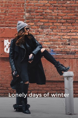 Lonely days of winter