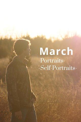 March -Portraits- -Self-Portraits-