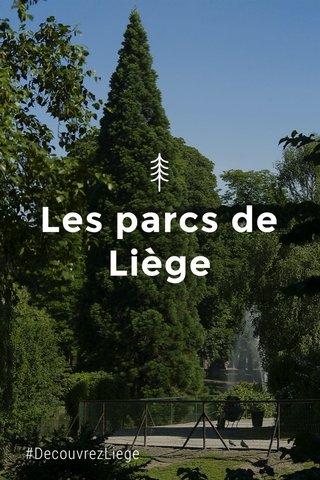 Les parcs de Liège #DecouvrezLiege