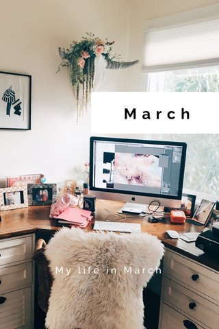 March My life in March