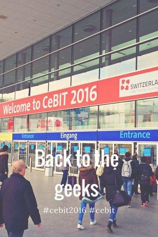 Back to the geeks #cebit2016 #cebit