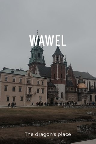 WAWEL The dragon's place