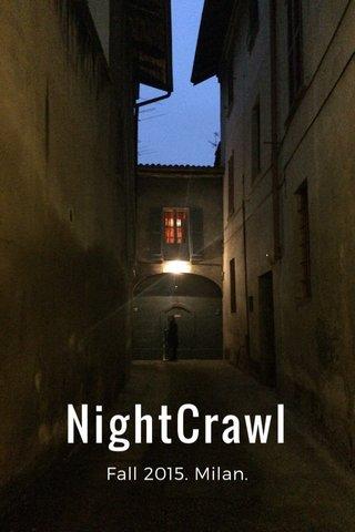 NightCrawl Fall 2015. Milan.