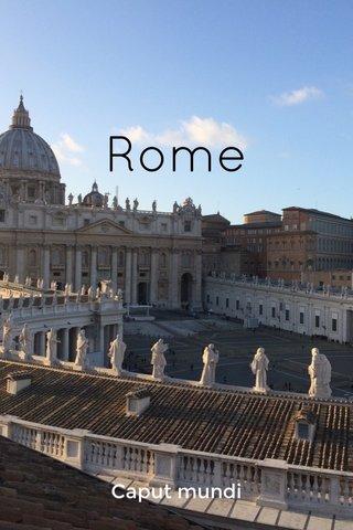 Rome Caput mundi